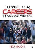 Understanding Careers The Metaphors of Working Lives