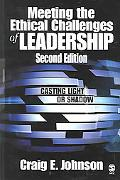 Meeting the Ethical Challenges of Leadership Casting Light or Shadow