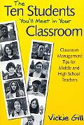 Ten Students You'll Meet in Your Classroom Classroom Management Tips for Middle and High Sch...