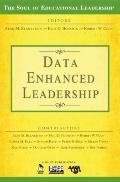 Data-Enhanced Leadership (The Soul of Educational Leadership Series)