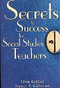 Secrets to Success for Social Studies Teachers Insider Tips, Strategies, and Advice for Stan...