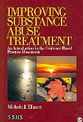 Improving Substance Abuse Treatment An Introduction to the Evidence-based Practice Movement