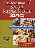 Transforming School Mental Health Services Population-based Approaches to Promoting the Comp...