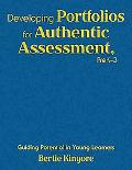 Developing Portfolios for Authentic Assessment PreK-3