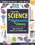 Integrating Science With Mathematics & Literacy New Visions for Learning and Assessment