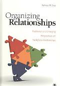 Organizing Relationships: Traditional and Emerging Perspectives on Workplace Relationships