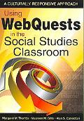 Using Webquests in the Social Studies Classroom
