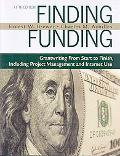 Finding Funding: Grantwriting From Start to Finish, Including Project Management and Interne...