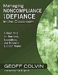 Managing Noncompliance and Defiance in the Classroom: A Road Map for Teachers, Specialists, ...