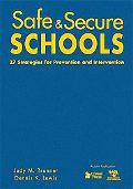 Safe and Secure Schools: 27 Strategies for Prevention and Intervention