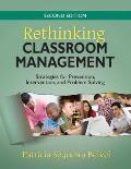 Rethinking Classroom Management: Strategies for Prevention, Intervention, and Problem Solving