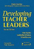 Developing Teacher Leaders: How Teacher Leadership Enhances School Success