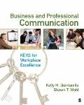 Business and Professional Communication : Keys for Workplace Excellence