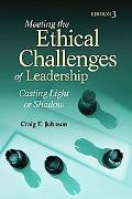 Meeting the Ethical Challenges of Leadership: Casting Light or Shadow