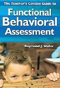 Teacher's Concise Guide to Functional Behavioral Assessment
