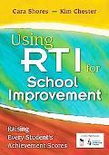 Using RTI for School Improvement: Raising Every Student's Achievement Scores