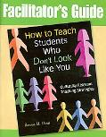 How to Teach Students Who Don't Look Like You: Facilitator's Guide