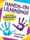 Hands-on Learning!: More Than 1000 Activities for Young Children Using Everyday Objects