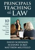 Principals Teaching the Law: 10 Legal Lessons Your Teachers Have to Know