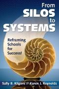 From Silos to Systems : Reframing Schools for Success!