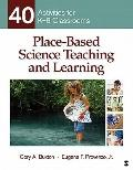 Place-Based Science Teaching and Learning : 40 Activities for K-8 Classrooms