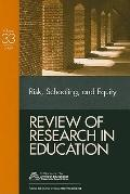 Review of Research in Education 2009: Risk, Schooling, and Equity