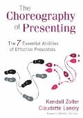 The Choreography of Presenting: The 7 Essential Abilities of Effective Presenters