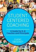 Student-Centered Coaching : Coaches and Principals