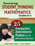 Uncovering Student Thinking in Mathematics, Grades K-5: 25 Formative Assessment Probes for t...