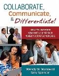 Collaborate, Communicate, and Differentiate!: How to Increase Student Learning in Today's Di...
