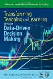 Transforming Teaching and Learning Through Data-Driven Decision Making (Classroom Insights f...