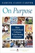 On Purpose : How Great School Cultures Form Strong Character