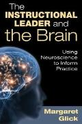 Instructional Leader and the Brain : Using Neuroscience to Inform Practice