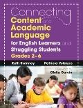 Connecting Content and Academic Language for English Learners and Struggling Students, Grade...