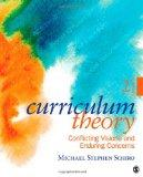 Curriculum Theory: Conflicting Visions and Enduring Concerns, 2nd Edition