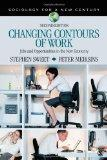 Changing Contours of Work: Jobs and Opportunities in the New Economy (Sociology for a New Ce...