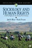 Sociology and Human Rights: A Bill of Rights for the Twenty-First Century (Sociology for a N...