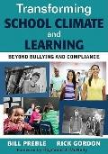 Transforming School Climate and Learning : Beyond Bullying and Compliance