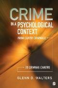 Crime in a Psychological Context : From Career Criminals to Criminal Careers
