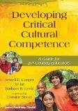 Developing Critical Cultural Competence: A Guide for 21st-Century Educators