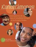 Conozcamonos! Curso Practico De Espanol Para El Estudiante Bilingue En Estados Unidos