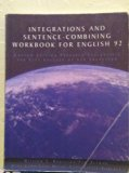 Integrations and Sentence-Combining Workbook for English 92