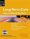 Long-Term Care: How To Plan and Pay For It (5th Edition)