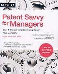 Patent Savvy for Managers Spot & Protect Valuable Innovations in Your Company