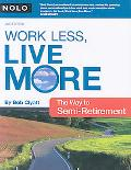 Work Less, Live More The Way to Semi-retirement