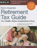 Nolo's Essential Retirement Tax Guide: Your Health, Home, Investments and More