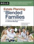 Estate Planning for Blended Families: Providing for Your Spouse and Children in a Second Mar...