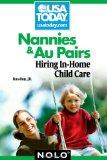 Nannies & Au Pairs: Hiring In-Home Child Care (USA Today/Nolo Series)