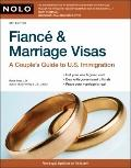 Fiance & Marriage Visas: A Couple's Guide to U.S. Immigration (Fiance and Marriage Visas)