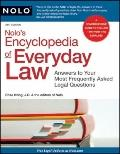 Nolo's Encyclopedia of Everyday Law: Answers to Your Most Frequently Asked Legal Questions, ...